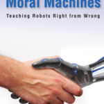 Note de lecture livre Moral Machines: Teaching Robots Right from Wrong Wendell Wallach & Colin Allen
