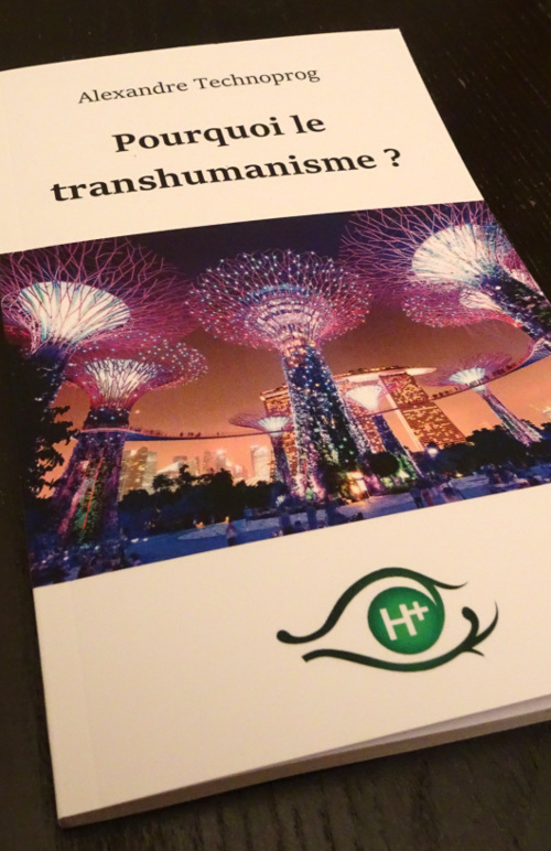Livre : Pourquoi le transhumanisme ?